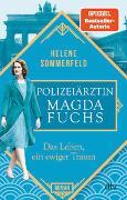 Polizeiärztin Magda Fuchs – Das Leben, ein ewiger Traum