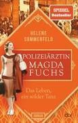 Polizeiärztin Magda Fuchs – Das Leben, ein wilder Tanz