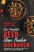 Das Komplette Keto-Slow-Cooker-Kochbuch