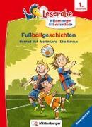 Fußballgeschichten - Leserabe ab 1. Klasse - Erstlesebuch für Kinder ab 6 Jahren (mit Mildenberger Silbenmethode)