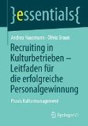 Recruiting in Kulturbetrieben - Leitfaden für die erfolgreiche Personalgewinnung