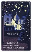Lacroix und die stille Nacht von Montmartre