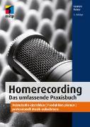 Homerecording. Das umfassende Praxisbuch