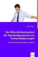 Die Öffentlichkeitsarbeit der Bundesligavereine vor Trainerentlassungen