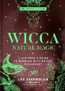 Wicca Nature Magic, 7: A Beginner's Guide to Working with Nature Spellcraft