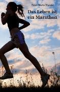Das Leben ist ein Marathon