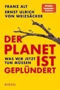 Der Planet ist geplündert. Was wir tun müssen