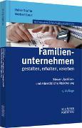 Familienunternehmen gestalten, erhalten, vererben