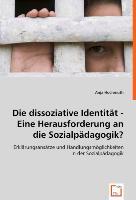 Die dissoziative Identität - Eine Herausforderung an die Sozialpädagogik?