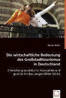 Die wirtsch. Bedeutung des Grossstadttourismus in Deutschland