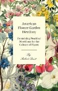 American Flower-Garden Directory, Containing Practical Directions for the Culture of Plants