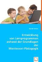 Entwicklung von Lernprogrammen anhand der Grundlagen der Montessori-Pädagogik