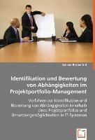 Identifikation und Bewertung vonAbhängigkeiten im Projektportfolio-Management