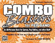Combo Blasters for Pep Band (an All-Purpose Book for Games, Pep Rallies and Other Stuff): Keyboard/Synthesizer