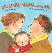 Mommy, Mama, and Me