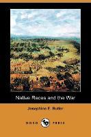 Native Races and the War (Dodo Press)