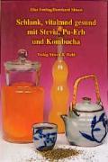 Schlank, vital und gesund mit Stevia, Pu-Erh und Kombucha