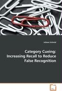 Category Cueing: Increasing Recall to Reduce FalseRecognition
