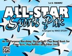 All-Star Sports Pak (an All-Purpose Marching/Basketball/Pep Band Book for Time Outs, Pep Rallies and Other Stuff): 1st B-Flat Trumpet