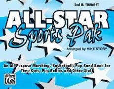 All-Star Sports Pak (an All-Purpose Marching/Basketball/Pep Band Book for Time Outs, Pep Rallies and Other Stuff): 2nd B-Flat Trumpet