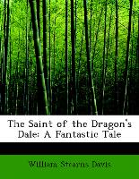 The Saint of the Dragon's Dale: A Fantastic Tale