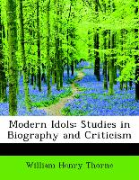 Modern Idols: Studies in Biography and Criticism