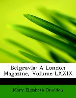 Belgravia: A London Magazine, Volume LXXIX