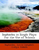 Sophocles in Single Plays: For the Use of Schools