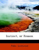 Instinct, or Reason