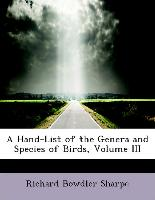 A Hand-List of the Genera and Species of Birds, Volume III