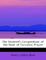 The Student's Compendium of the Book of Common Prayer