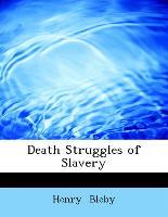 Death Struggles of Slavery