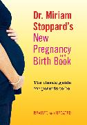 Dr. Miriam Stoppard's New Pregnancy and Birth Book
