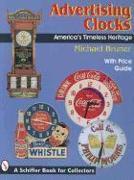 Advertising Clocks: Americas Timeless Heritage