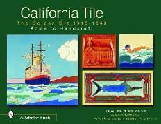 California Tile: Golden Era, 1910-1940: Acme to Handcraft