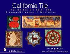 California Tile: The Golden Era, 1910-1940