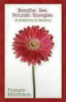 Breathe. See. Nourish. Energize: A Pathway to Healing