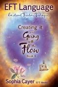 Eft Language: Creating It and Going with the Flow - Book One