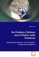 No Problem Children...Just Children with Problems