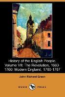 History of the English People, Volume VII: The Revolution, 1683-1760, Modern England, 1760-1767 (Dodo Press)