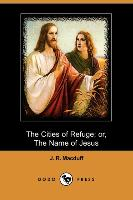 The Cities of Refuge, Or, the Name of Jesus (Dodo Press)