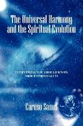 The Universal Harmony and the Spiritual Evolution: Every Thing You Should Know about Spirituality