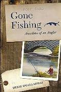 Gone Fishing!: Anecdotes of an Angler