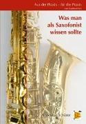 Aus der Praxis - für die Praxis - Was man als Saxofonist wissen sollte
