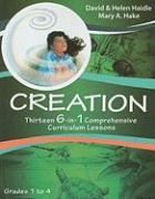 Creation: Thirteen 6-In-1 Comprehensive Curriculum Lessons, Grades 1-4
