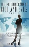 The Underground Book of Good and Evil: Part Two: The Completed View of the Knowledge of the Human Condition