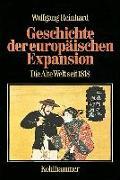 Geschichte der europäischen Expansion. Bd. 3: Die Alte Welt seit 1818
