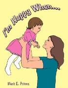 I'm Happy When