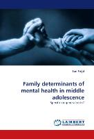 Family determinants of mental health in middle adolescence