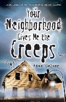 Your Neighborhood Gives ME the Creeps